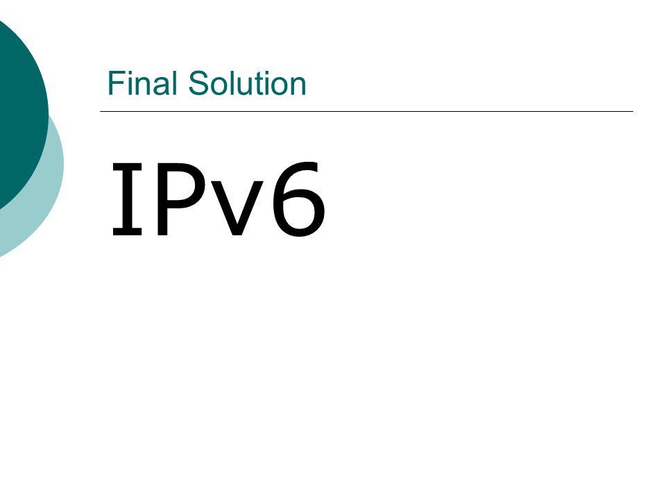 Final Solution IPv6