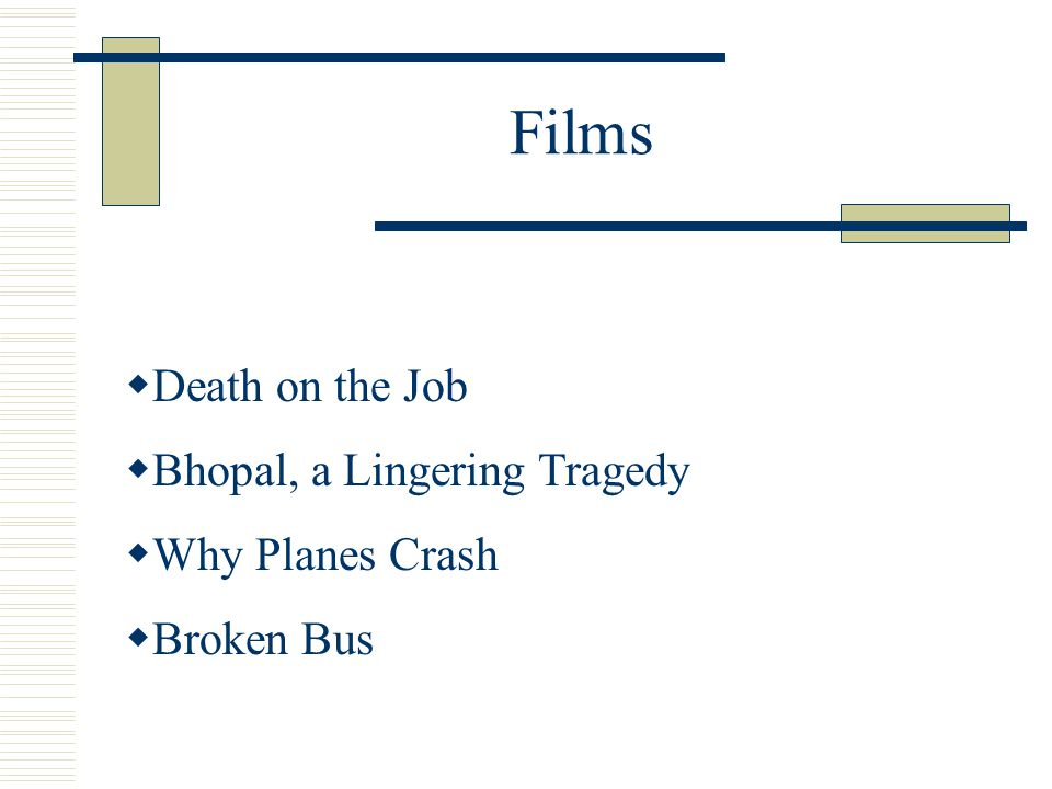  Death on the Job  Bhopal, a Lingering Tragedy  Why Planes Crash  Broken Bus Films