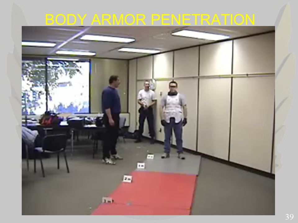 BODY ARMOR PENETRATION 39