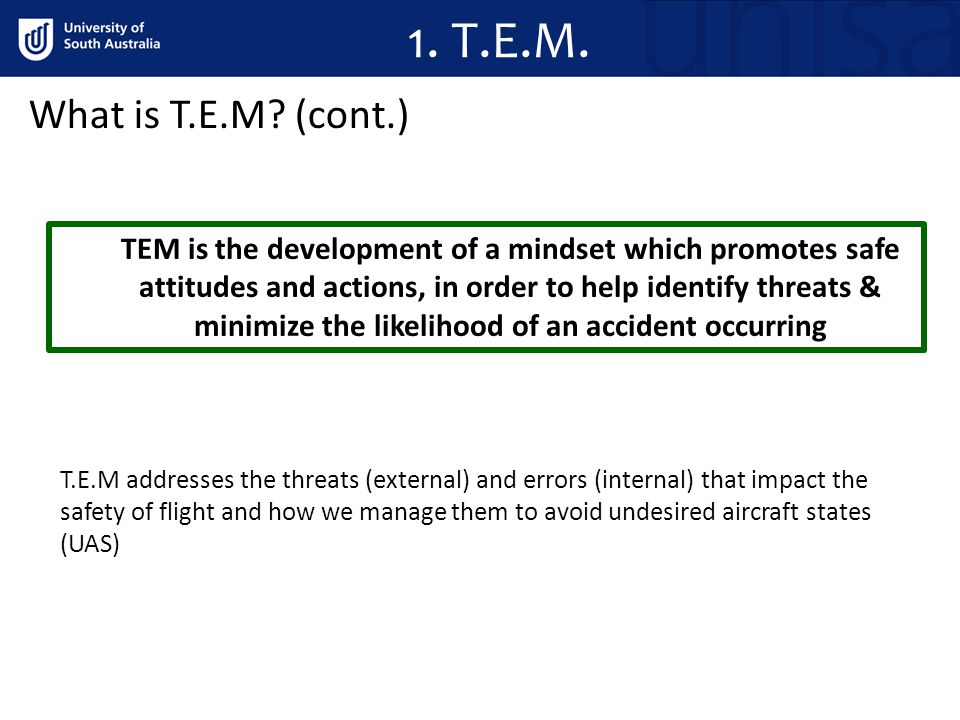 2.Threats, errors and undesired aircraft states What is a threat.
