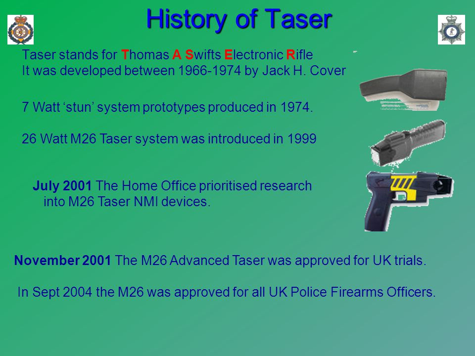 History of Taser Taser stands for Thomas A Swifts Electronic Rifle It was developed between 1966-1974 by Jack H.