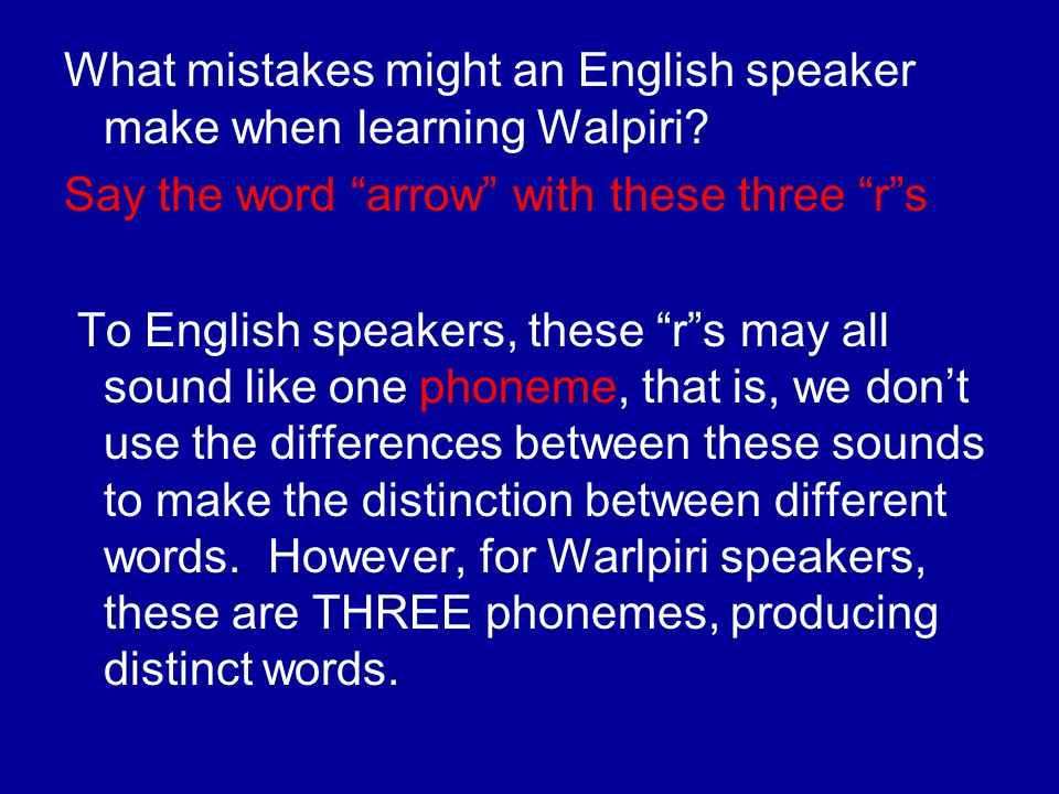 What mistakes might an English speaker make when learning Walpiri.