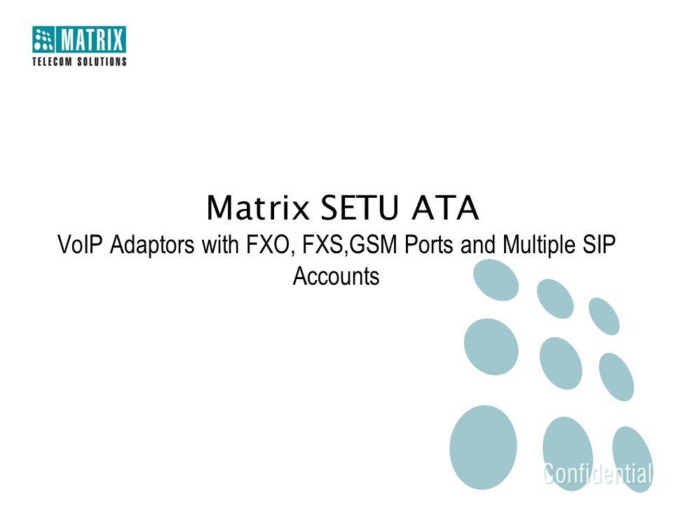 Matrix SETU ATA VoIP Adaptors with FXO, FXS,GSM Ports and Multiple SIP Accounts