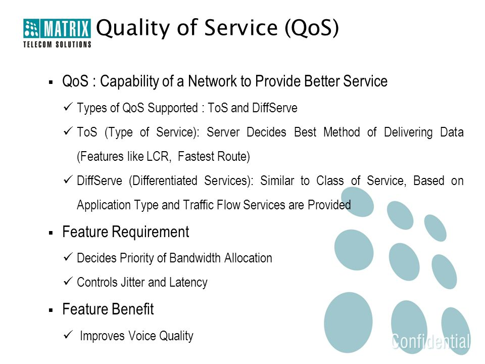 Quality of Service (QoS)  QoS : Capability of a Network to Provide Better Service Types of QoS Supported : ToS and DiffServe ToS (Type of Service): S