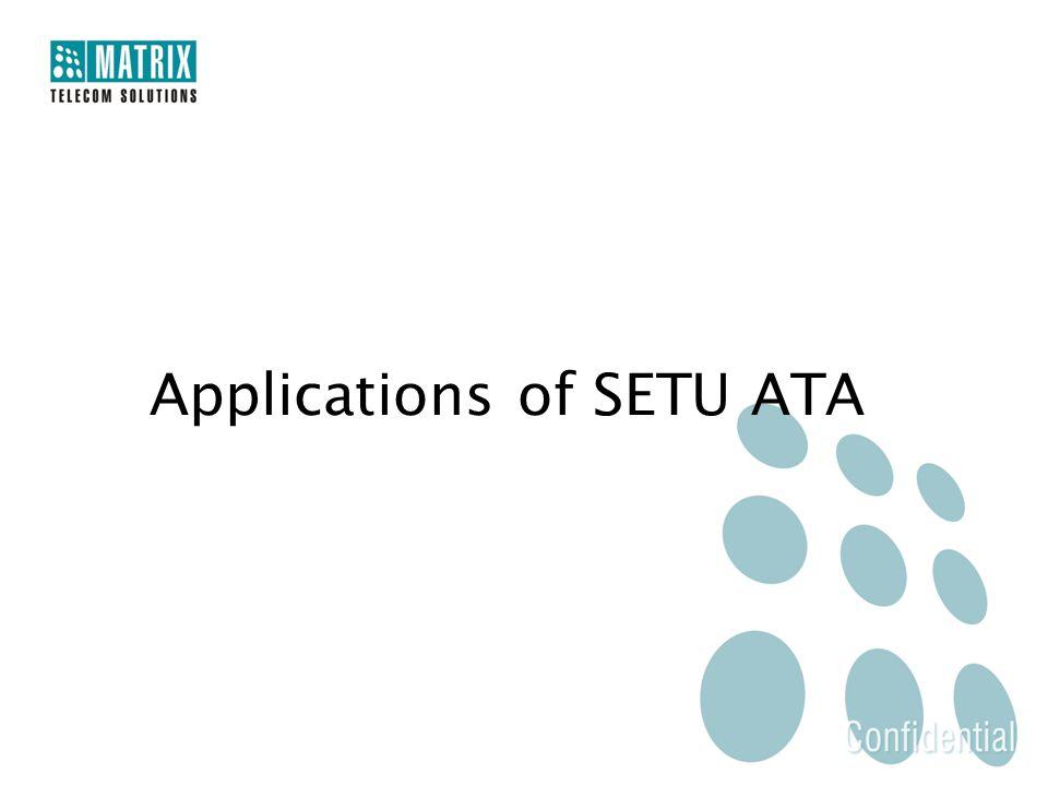 Applications of SETU ATA
