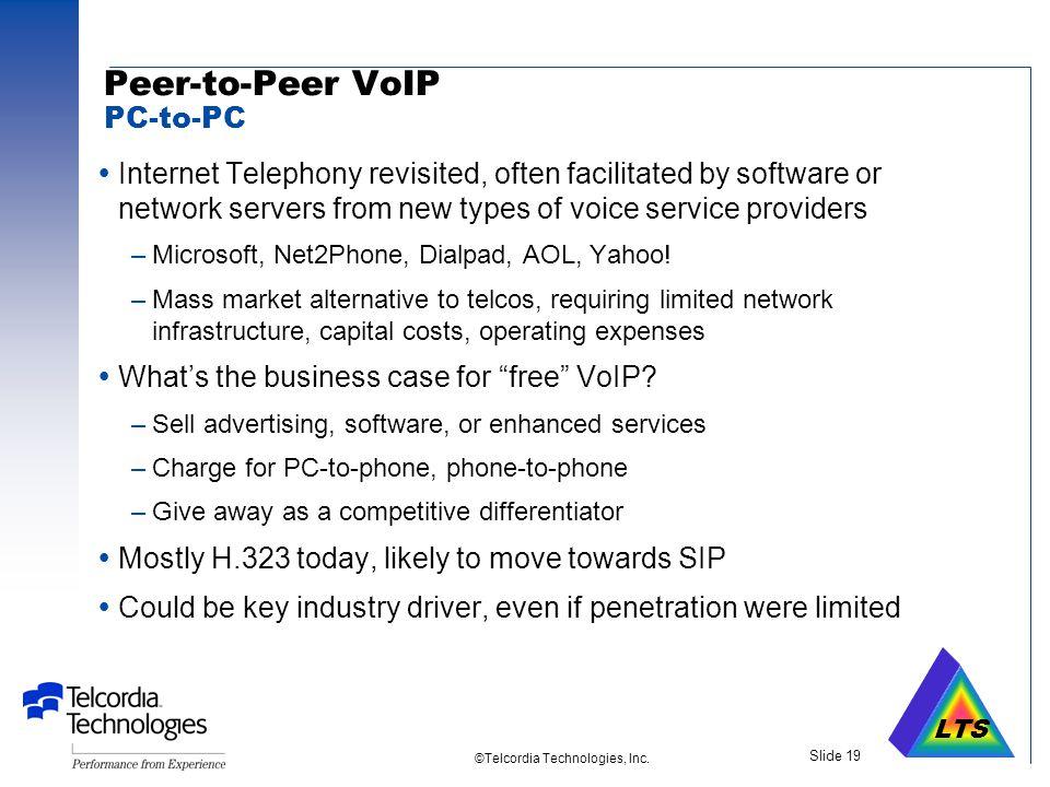 LTS ©Telcordia Technologies, Inc. Slide 18 Enterprise Applications of VoIP  Leverage spare data-network capacity, minimize phone bills, create platfo
