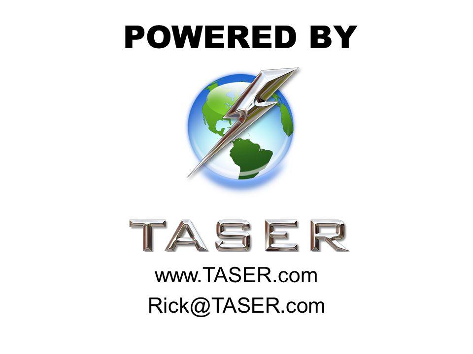 POWERED BY www.TASER.com Rick@TASER.com
