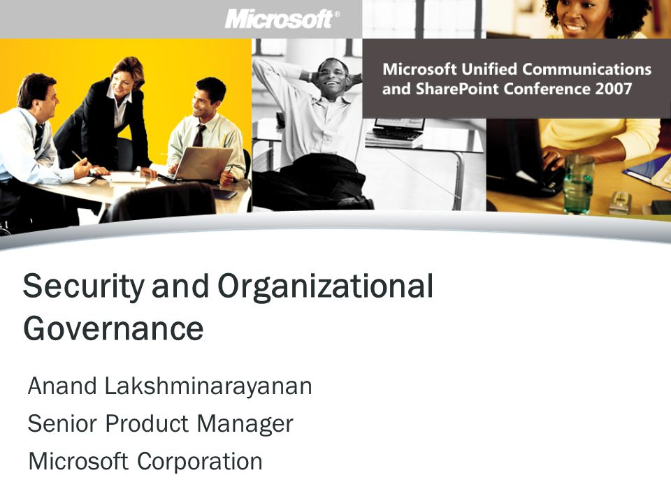 Provide built-in protection for more secure communications Support organizational governance requirements Add protection against external threats Session Objectives After this session, you will understand how to