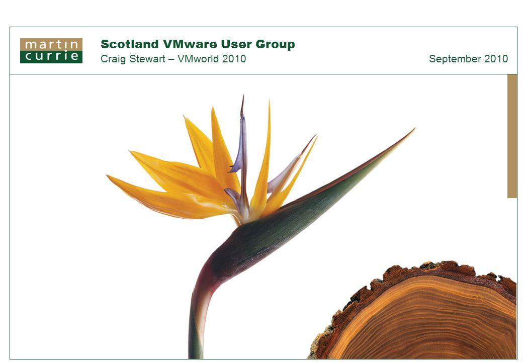 1 Scotland VMware User Group Craig Stewart – VMworld 2010 September 2010