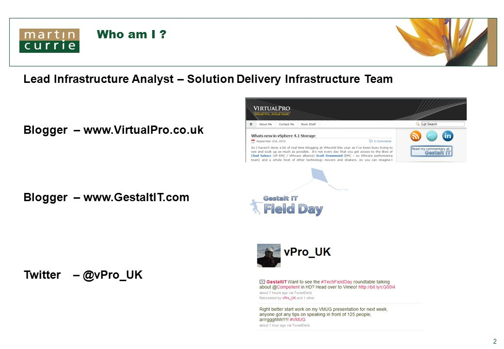 Who am I ? 2 Lead Infrastructure Analyst – Solution Delivery Infrastructure Team Blogger – www.VirtualPro.co.uk Twitter – @vPro_UK Blogger – www.Gesta