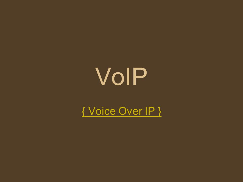 VoIP { Voice Over IP }