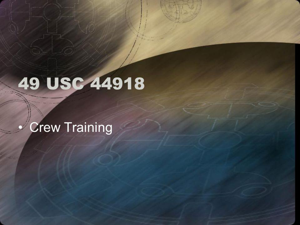 49 USC 44918 Crew Training