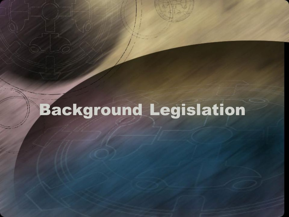 Background Legislation