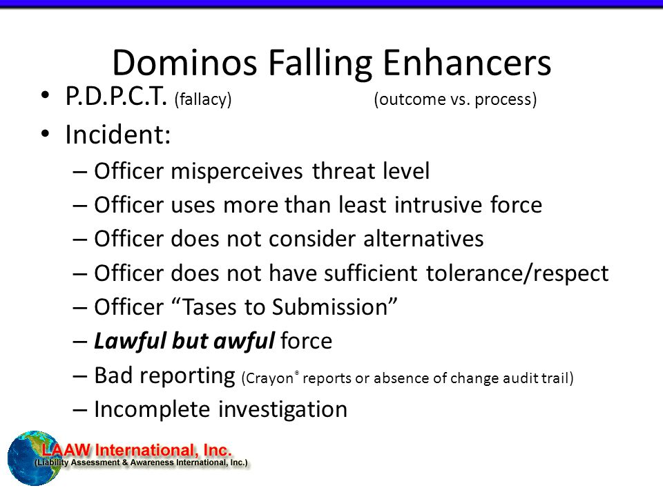 Dominos Falling Enhancers P.D.P.C.T. (fallacy) (outcome vs.