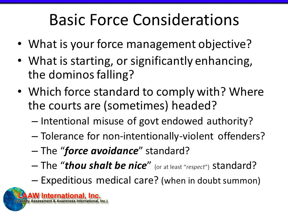 Basic Force Considerations What is your force management objective.