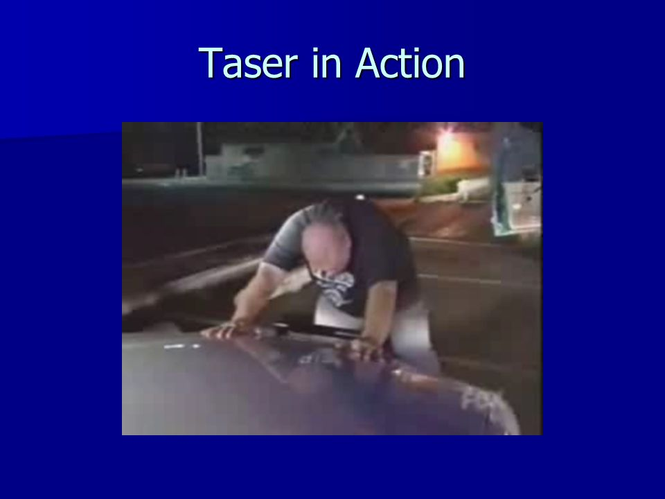 Taser in Action