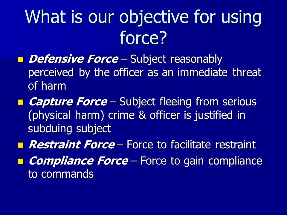 ECW Smart Use Guidelines Policy must be approved by EOPSS Policy must be approved by EOPSS Clearly delineated force standards insure proper use and accountability Clearly delineated force standards insure proper use and accountability Accomplishes the lawful objective of the minimum (least amount of) force goal Accomplishes the lawful objective of the minimum (least amount of) force goal