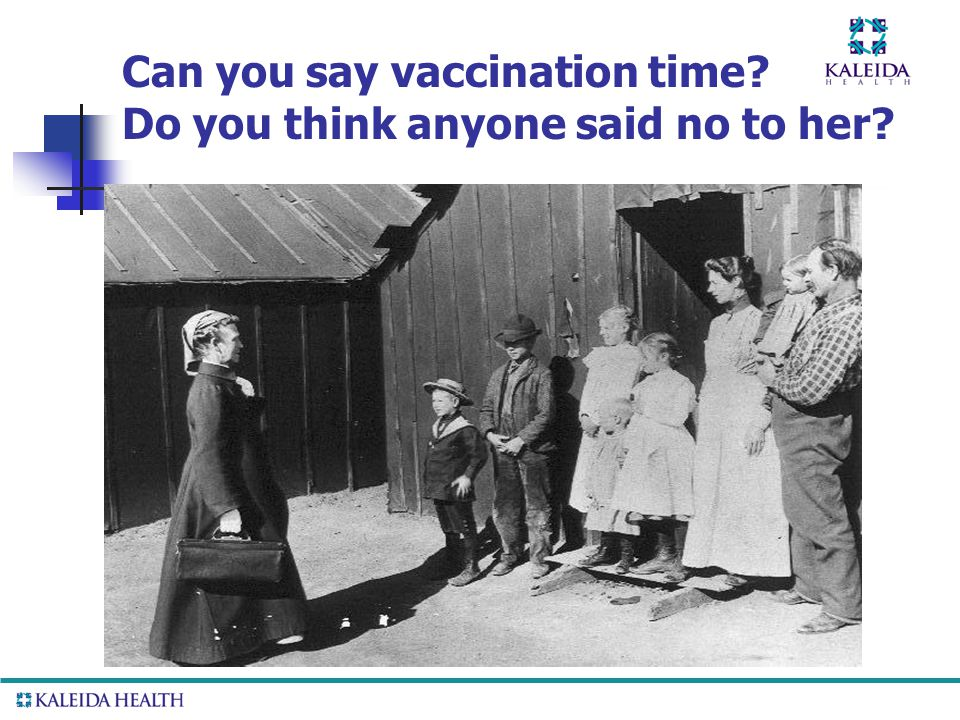 . Can you say vaccination time Do you think anyone said no to her