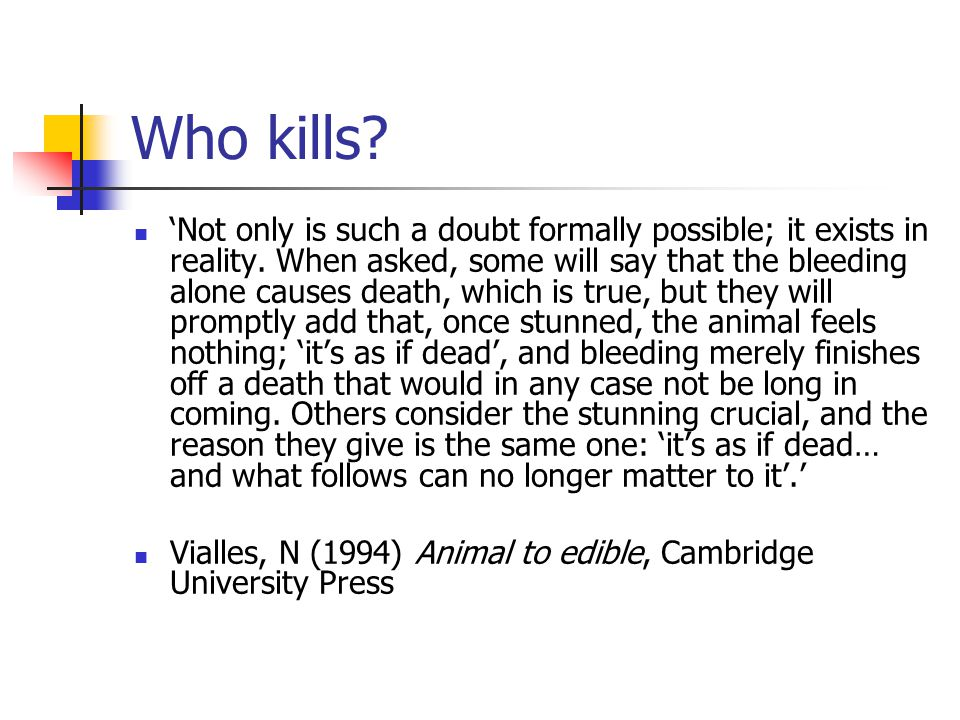 Who kills. 'Not only is such a doubt formally possible; it exists in reality.