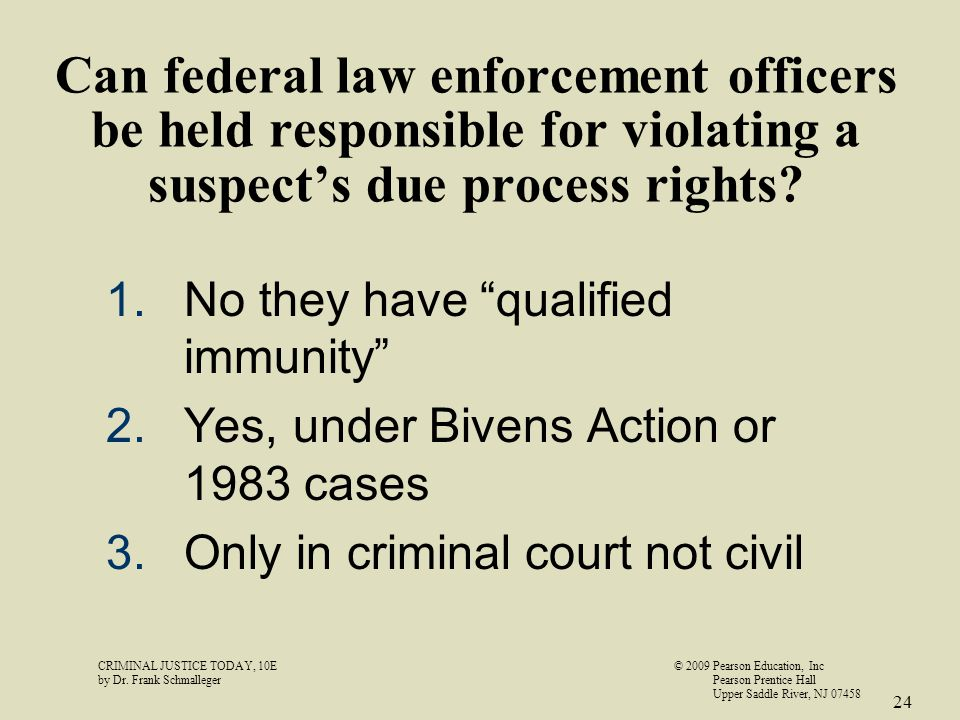 Can federal law enforcement officers be held responsible for violating a suspect's due process rights.