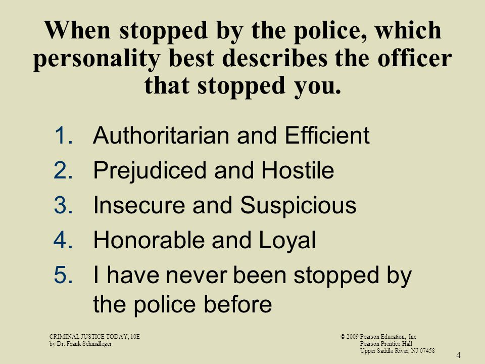 When stopped by the police, which personality best describes the officer that stopped you.