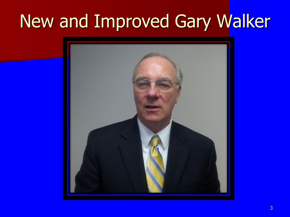 New and Improved Gary Walker 3
