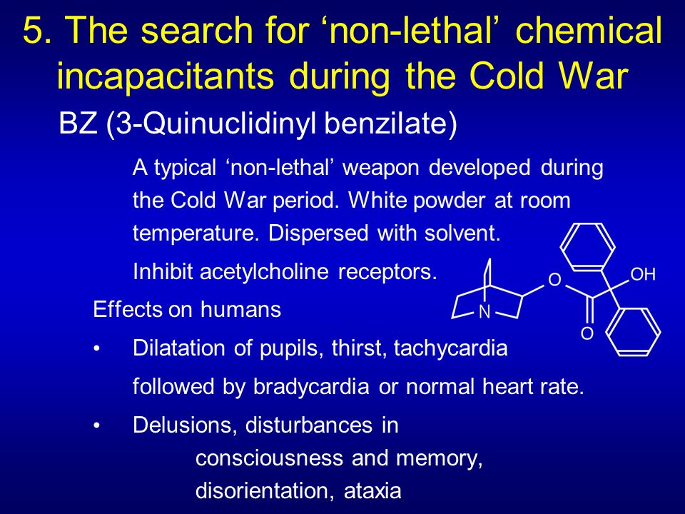 6.The search for 'non-lethal' chemical incapacitants during the Cold War Fentanyl An opioid.