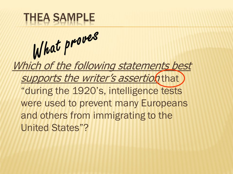 """Which of the following statements best supports the writer's assertion that """"during the 1920's, intelligence tests were used to prevent many Europeans"""