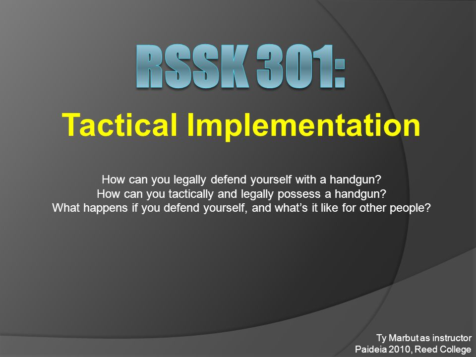 Tactical Implementation How can you legally defend yourself with a handgun.