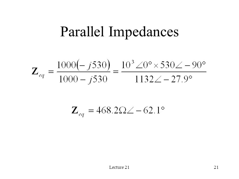 Lecture 2121 Parallel Impedances