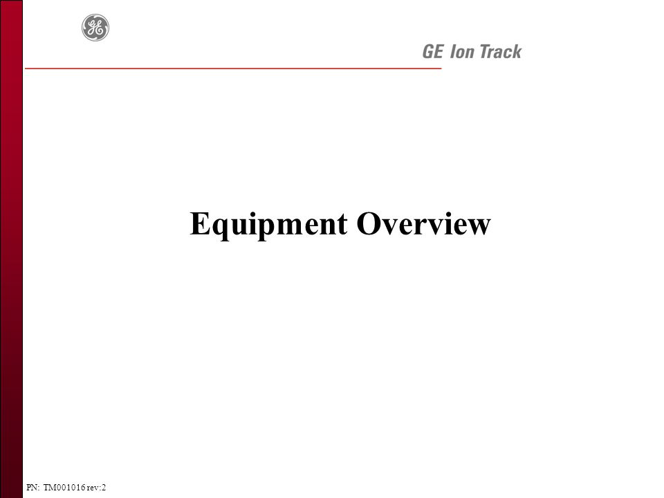 PN: TM001016 rev:2 Equipment Overview