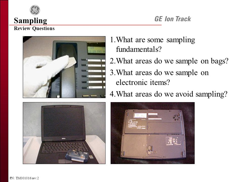 PN: TM001016 rev:2 Review Questions Sampling 1.What are some sampling fundamentals.