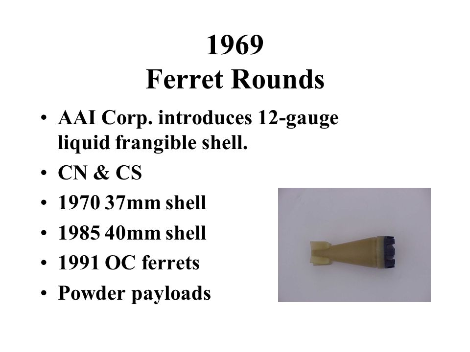 1969 Ferret Rounds AAI Corp. introduces 12-gauge liquid frangible shell.
