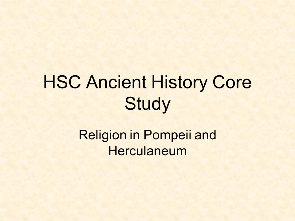 HSC Ancient History Core Study Religion in Pompeii and Herculaneum