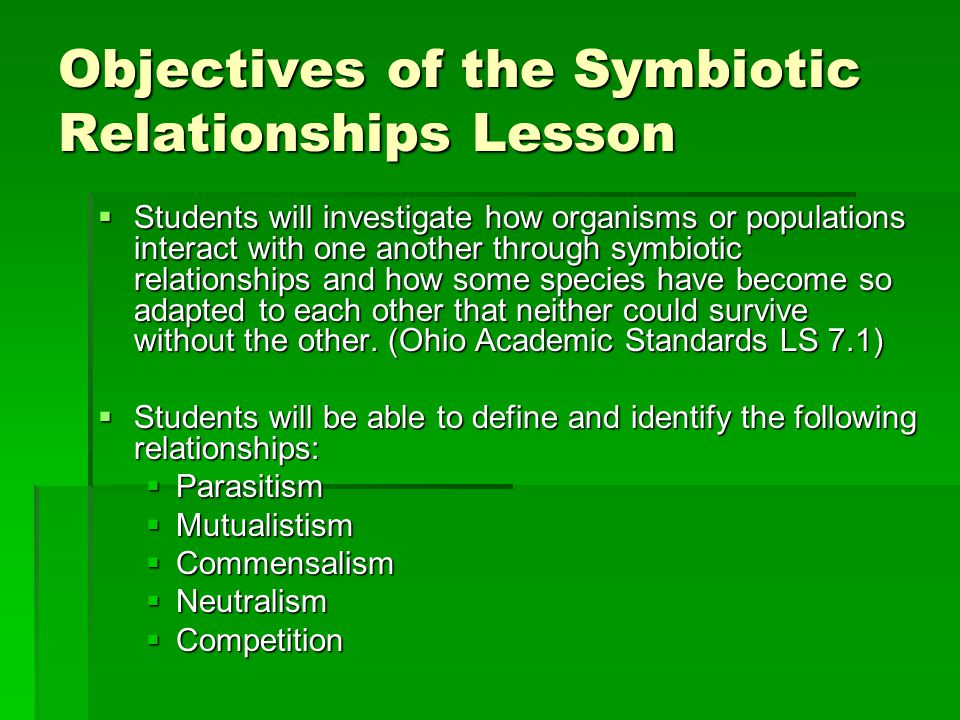 Not quite  If the relationship was mutualistic, then both sides of the relationship would have a positive result from the relationship.