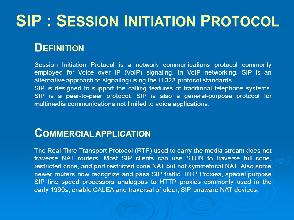 Session Initiation Protocol is a network communications protocol commonly employed for Voice over IP (VoIP) signaling. In VoIP networking, SIP is an a