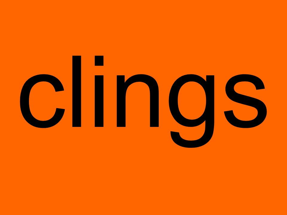 clings