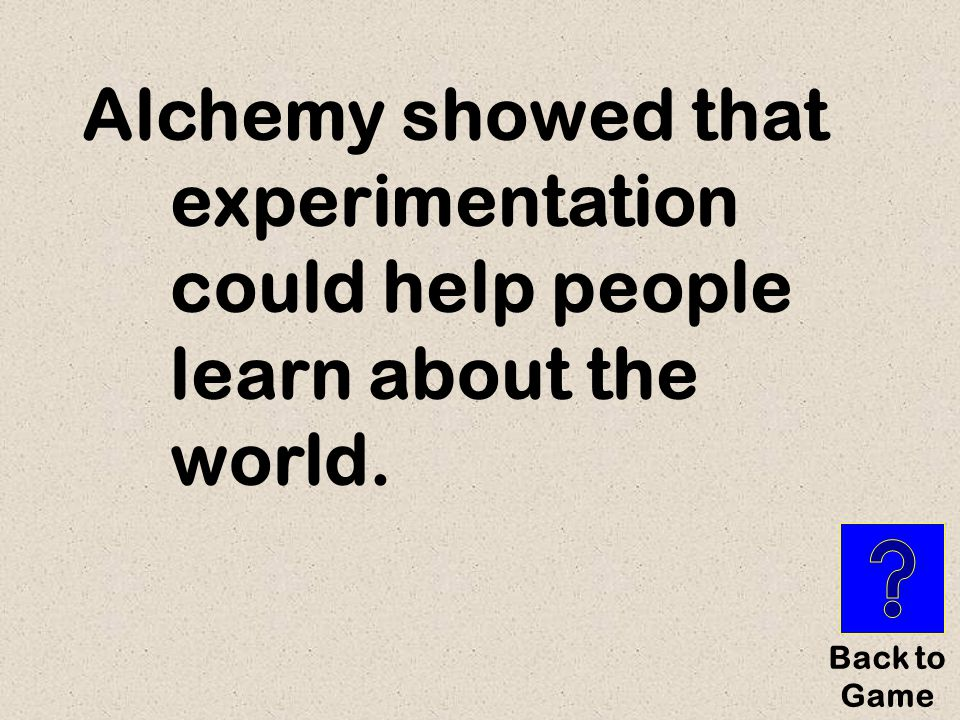 A _ c _ _ _ _ showed that experimentation could help people learn about the world. $500