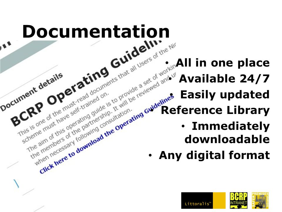 Documentation All in one place Available 24/7 Easily updated Reference Library Immediately downloadable Any digital format