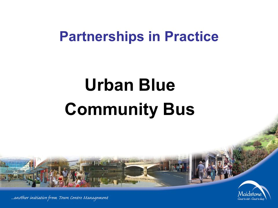 Partnerships in Practice Urban Blue Community Bus