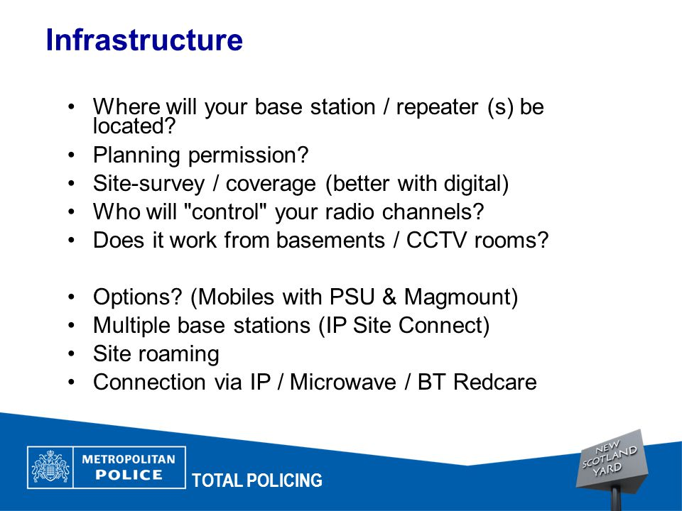 Infrastructure TOTAL POLICING Where will your base station / repeater (s) be located.