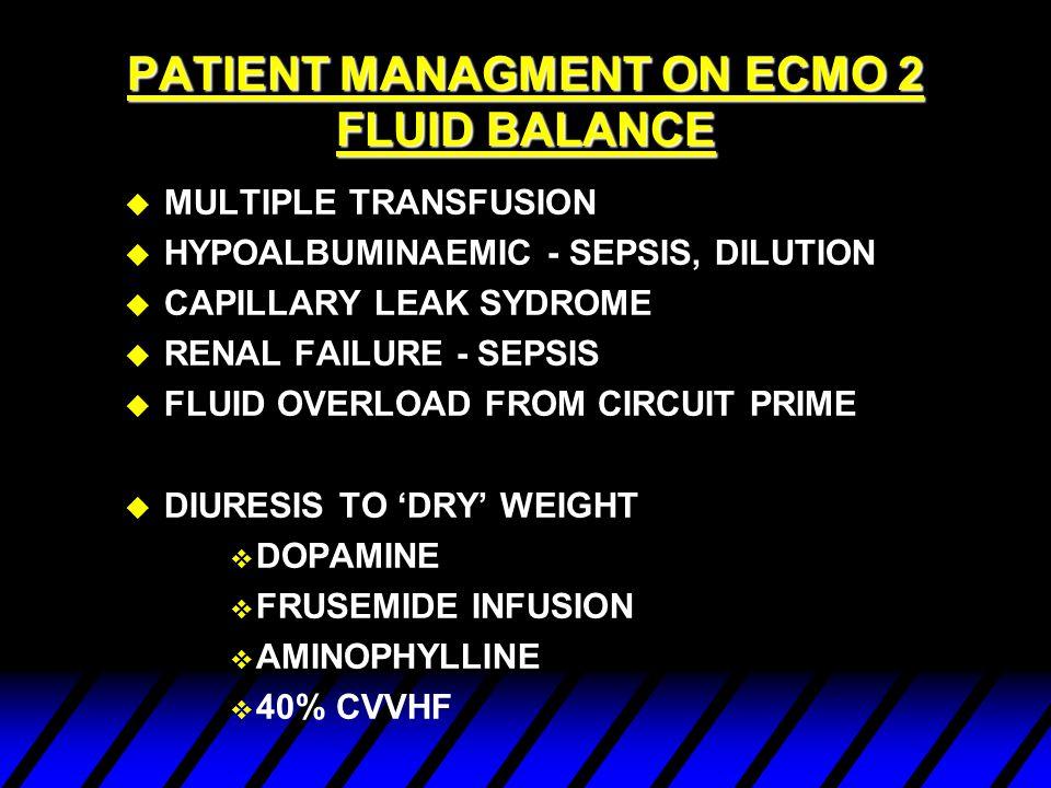 PT MANAGEMENT ON ECMO 1 LUNG REST u FIO2 - 0.3 u PEEP 10cm H20 u PEAK INSPIRATORY PRESSURE 20cm H2O u RATE 5- 10/min u THEREFORE REDUCE: –BAROTRAUMA –VOLUTRAUMA –OXYGEN TOXICITY –MYOCARDIAL DEPRESSION