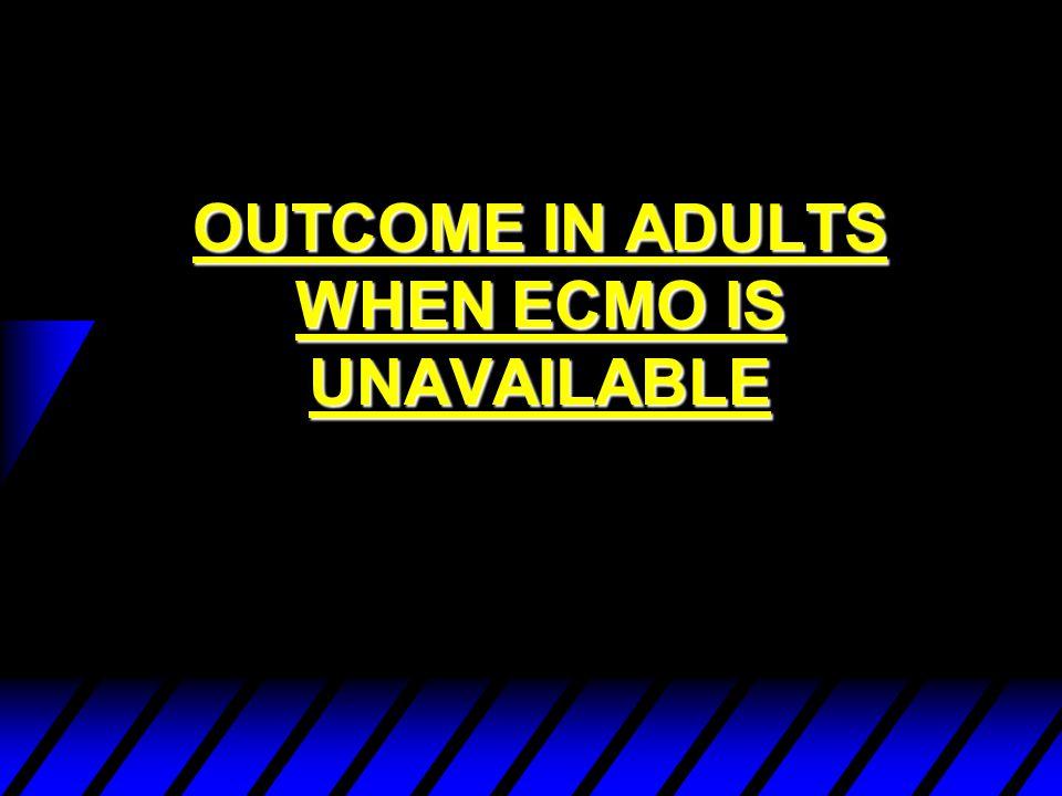 Cohort Studies of ECLS - Other u LFPPV with ECCO2R in severe acute respiratory failure, Gattinoni L et al, JAMA 1986 256;7:881-6 (50% survival) u ECLS for 100 adult patients with severe respiratory failure.PaO 2 /FiO 2 = 55mmHg Kolla S et al, Ann Surg 1997;226:544-64 (survival 54%)