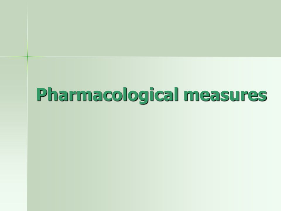 Pharmacological measures
