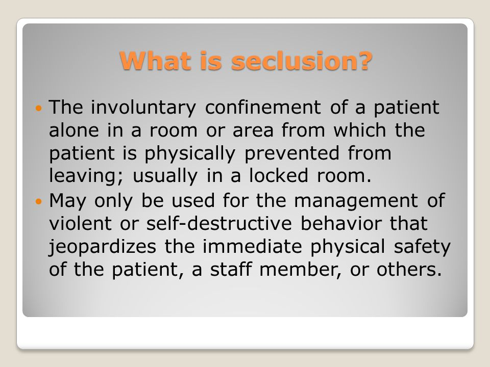 What is seclusion.