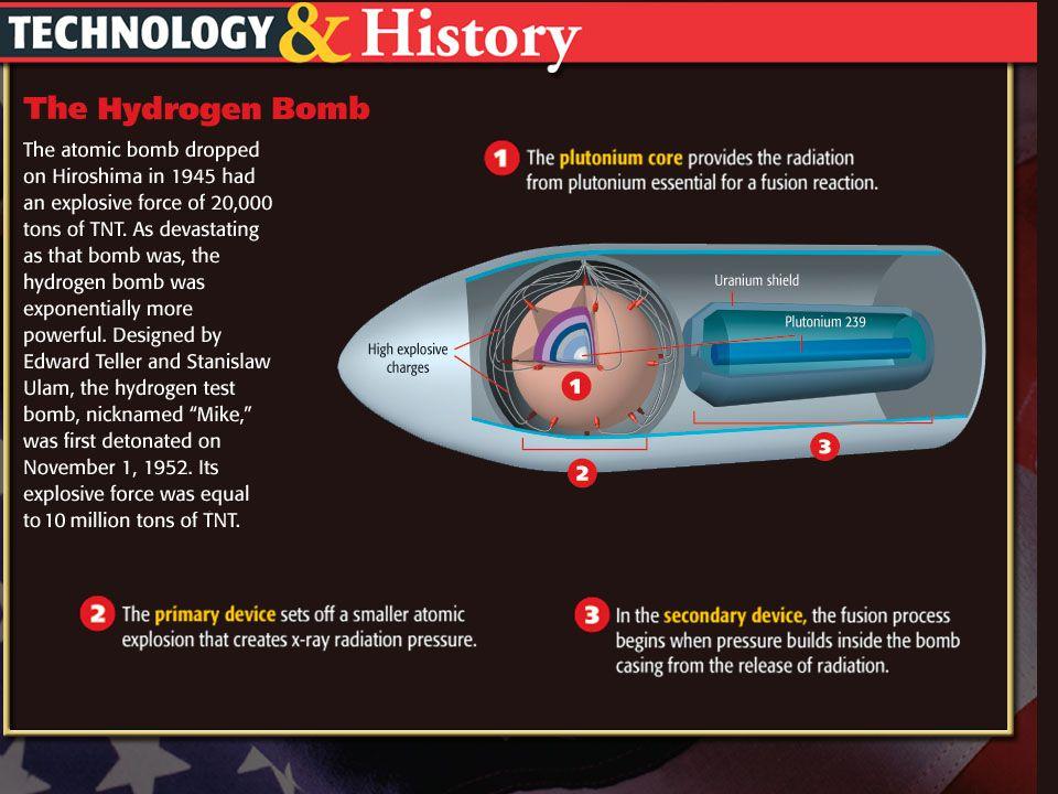 Brinkmanship 1949 – Soviets explode A- Bomb Race for the H-Bomb –67 times more powerful than Hiroshima –Nov. 1, 1952 – US 1 st to explode H-Bomb –Aug.