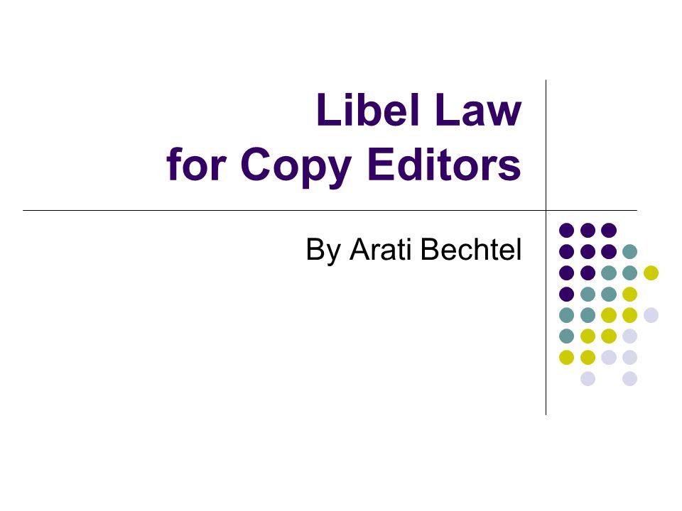 Libel Law for Copy Editors By Arati Bechtel