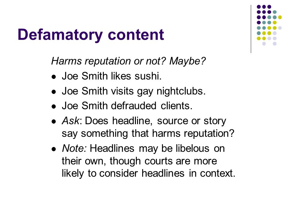 Defamatory content Harms reputation or not. Maybe.