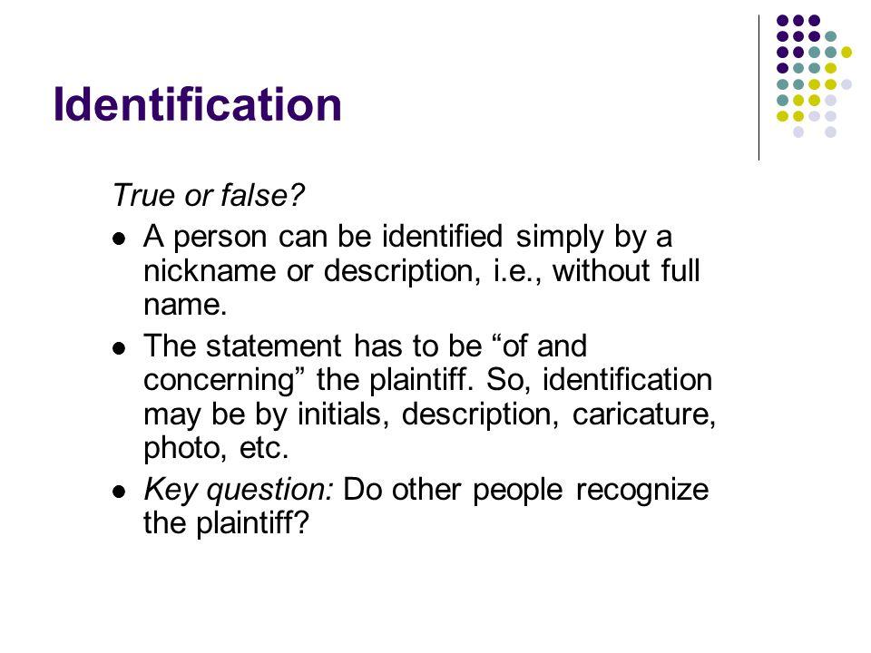 Identification True or false.
