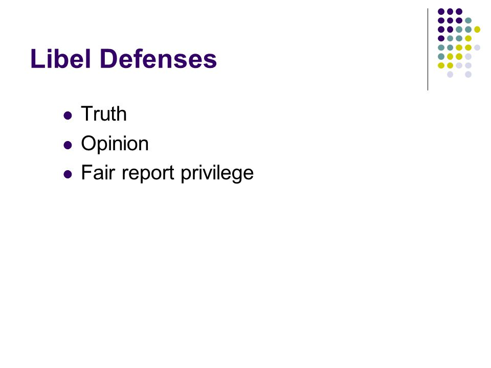 Libel Defenses Truth Opinion Fair report privilege
